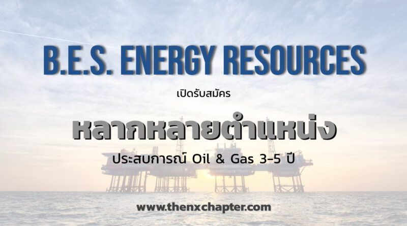 B.E.S. Energy Resources open for many positions