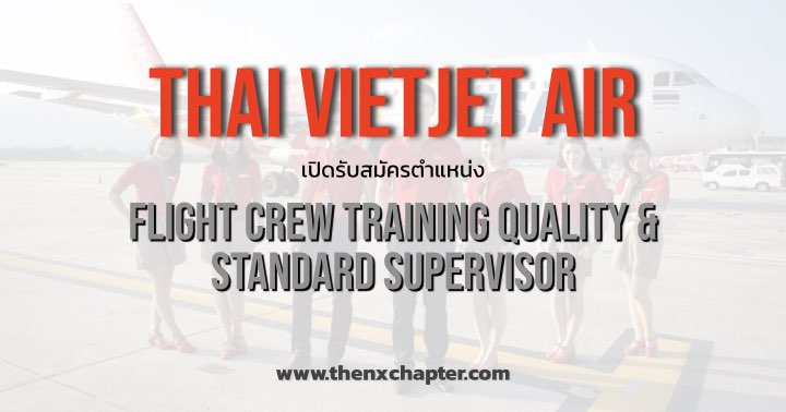 Thai Vietjet Air Flight Crew Training Quality and Standard Supervisor
