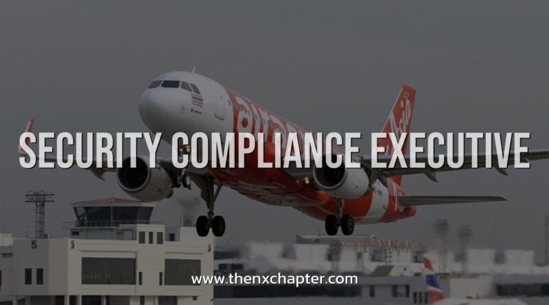 Thai AirAsia รับสมัคร Security Compliance Executive